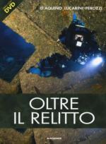 55856 - Perozzi-D'Aquino-Lucarini, F.-F.S.-L. - Oltre il relitto. Libro+DVD