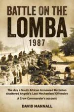 55858 - Mannall, D. - Battle on the Lomba 1987. The day a South African Armoured Battalion shattered Angola's Last Mechanised Offensive