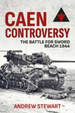 55860 - Stewart, A. - Caen Controversy. The Battle for Sword Beach 1944