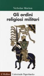55868 - Morton, C. - Ordini religiosi militari (Gli)
