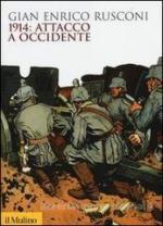 55874 - Rusconi, G.E. - 1914: Attacco a Occidente