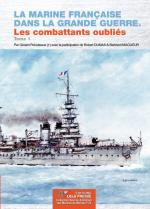 55890 - Prevoteaux, G. - Marine francaise dans la Grande Guerre. Les combattants oublies Tome 1 - Marines du Monde 23 (La)