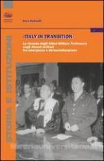 55909 - Pelleriti, E. - Italy in transition. La vicenda degli Allied Military Professors negli atenei siciliani fra emergenza e defascistizzazione
