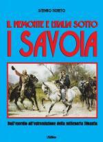 55916 - Ticineto, S. - Piemonte e l'Italia sotto i Savoia. Dal 1000 al 1946 con riferimenti a situazioni ed eventi locali, nazionali, europei e mondiali (Il)