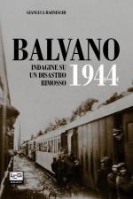 55923 - Barneschi, G. - Balvano 1944. I segreti di un disastro ferroviario dimenticato