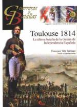 55937 - Vela Santiago, F. - Guerreros y Batallas 093: Toulouse 1814. La ultima batalla de la Guerra de Independencia Espanola