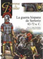 55938 - Lopez Fernandez, J.A. - Guerreros y Batallas 094: La guerra Hispana de Sertorio 82-72 a.C.
