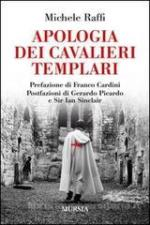55961 - Raffi, M. - Apologia dei Cavalieri Templari