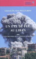 55979 - Pellegrini, A. - Ete de feu au Liban. 2006: la coulisse d'un conflit annonce (Un)
