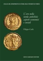 56003 - Carla', F. - Oro nella tarda antichita'. Apetti economici e sociali (L')