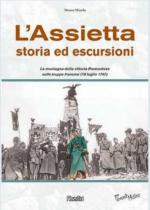 56044 - Minola, M. - Assietta. Storia ed escursioni. La montagna della vittoria piemontese sulle truppe francesi 19 luglio 1747