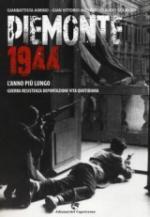 56059 - Aimino-Avondo-Rolando, G.-G.V.-C. - Piemonte 1944. L'anno piu' lungo. Guerra, resistenza, deportazione, vita quotidiana