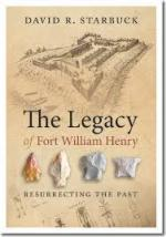 56063 - Starbuck, D.R. - Legacy of Fort William Henry. Resurrecting the Past (The)