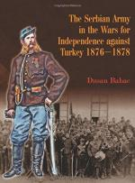 56076 - Babac, D. - Serbian Army in the Wars for Independence Against Turkey 1876-1878 (The)