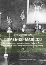 56084 - Zarcone, A. - Domenico Maiocco. Lo sconosciuto messaggero del colpo di Stato