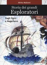 56098 - Molteni, M. - Storia dei grandi esploratori. Dagli egizi a Magellano