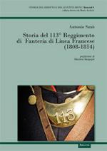 56115 - Sano', A. - Storia del 113. Reggimento di Fanteria di Linea francese 1808-1814