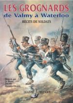 56132 - Dupont, M. - Grognards de Valmy a Waterloo. Recits de Soldats (Les)