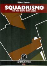 56137 - Farinacci, R. - Squadrismo. Dal mio diario della vigilia