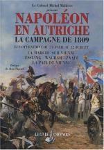 56151 - Moliere, M. - Napoleon en Autriche. La Campagne de 1809. Les operations du 24 avril au 12 juillet, la marche sur Vienne. Essling, Wagram, Znaim, la paix de Vienne