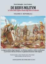 56169 - Battaglia-Ventura, D.-L. - De Rebus Militum. La Tattica della Legione romana dagli albori al tramonto. Vol 2: Repubblica