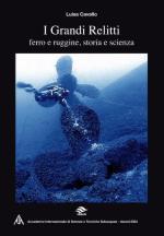 56197 - Cavallo, L. - Grandi Relitti. Ferro e ruggine, storia e scienza (I)
