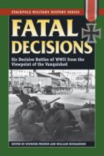 56210 - Freidin-Richardson, S.-W. - Fatal Decisions. Six Decisive Battles of WWII from the Viewpoint of the Vanquished