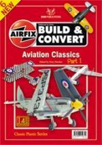 56215 - Hatcher, G. - Build and Convert 06: Aviation Classics Part 1. 14 Kits Featured