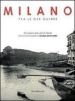 56220 - Chierichetti, A. cur - Milano tra le due guerre