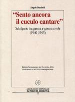 56221 - Bendotti, A. - 'Sento ancora il cuculo cantare'. Schilpario tra guerra e guerra civile 1940-1945