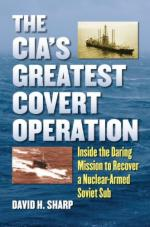56246 - Sharp, D.H. - CIA's Greatest Cover Operation. Inside the Daring Mission to Recover a Nuclear-Armed Soviet Sub