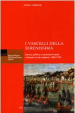 56250 - Candiani, G. - Vascelli della Serenissima. Guerra, politica e costruzioni navali a Venezia in eta' moderna, 1650-1720 (I)