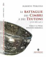56263 - Peruffo, A. - Battaglie dei Cimbri e dei Teutoni 113-101 a.C. Roma e la prima invasione barbarica