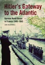 56274 - Hellwinkel, L. - Hitler's Gateway to the Atlantic. German Naval Bases in France 1940-1945