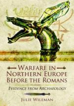 56278 - Wileman, J. - Warfare in Northern Europe Before the Romans. Evidence from Archaeolgy