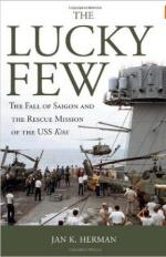 56285 - Herman, J.K. - Lucky Few. The Fall of Saigon and the Rescue Mission of the USS Kirk (The)