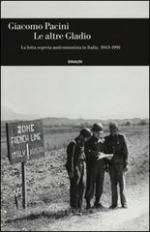 56290 - Pacini, G. - Altre Gladio. La lotta segreta anticomunista in Italia 1943-1991 (Le)