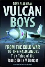 56300 - Blackman, T. - Vulcan Boys. From the Cold War to Falklands: True Tales of the Iconic Delta V Bomber