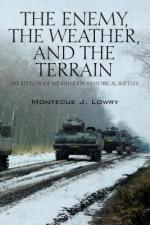56339 - Lowry, M. - Enemy, the Weather and the Terrain. The Effects of Weather on Historical Battles (The)