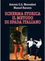 56345 - Merendoni-Baravex, A.G.G.-M. - Scherma storica. Il metodo di spada italiano