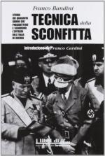 56381 - Bandini, F. - Tecnica della sconfitta. Storia dei quaranta giorni che precedettero e seguirono l'entrata dell'Italia in guerra  (La)