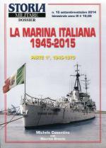 56386 - Cosentino-Brescia, M.-M. - Marina Italiana 1945-2015 Parte 1a: 1945-1970 - Storia Militare Dossier 15 (La)