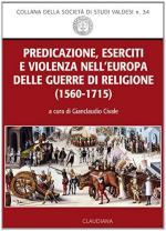 56393 - Civale, G. cur - Predicazione, eserciti e violenza nell'Europa delle guerre di religione 1560-1715