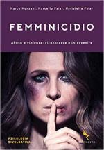 56401 - AAVV,  - Femminicidio. Abuso e violenza: riconoscere e intervenire