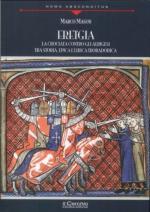 56405 - Mason, M. - 'Eretgia'. La crociata contro gli albigesi tra storia, epica e lirica trobadorica