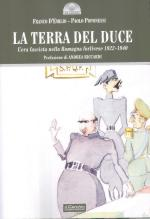56407 - D'Emilio-Poponessi, F.-P. - Terra del duce. L'era fascista nella Romagna forlivese 1922-1940 (La)