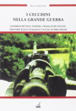 56441 - Giammetta, R. - Cecchini nella Grande Guerra. Scharfschuetzen, snipers, tirailleurs d'elite, tiratori scelti italiani e fucili di precisione (I)