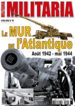 56445 - Armes Militaria, HS - HS Militaria 090: Le Mur de l'Atlantique. Aout 1942-mai 1944