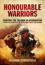 56448 - Streatfeild, R. - Honourable Warriors. Fighting the Taliban in Afghanistan. A Front-line Account of the British Army's Battle for Helmand