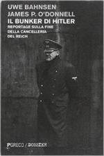 56466 - Bahnsen, U. - Bunker di Hitler. Reportage sulla fine della Cancelleria del Reich (Il)